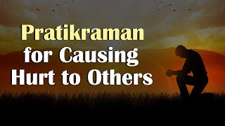 Pratikraman for Causing Hurt to Others