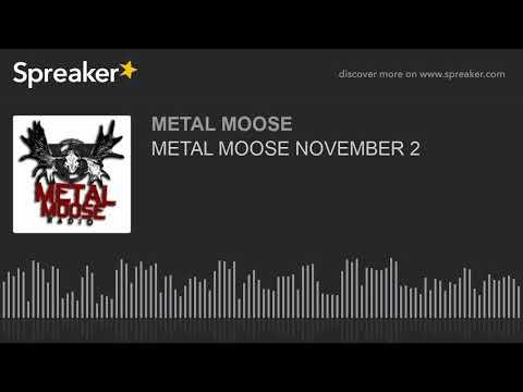 METAL MOOSE NOVEMBER 2