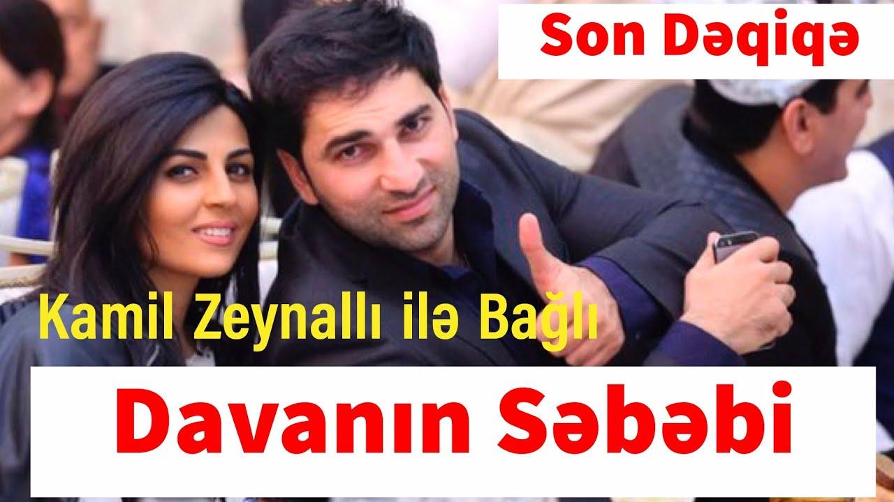 Kamil Zeynalli ilə Bağlı Davanın Səbəbi Son Dəqiqə