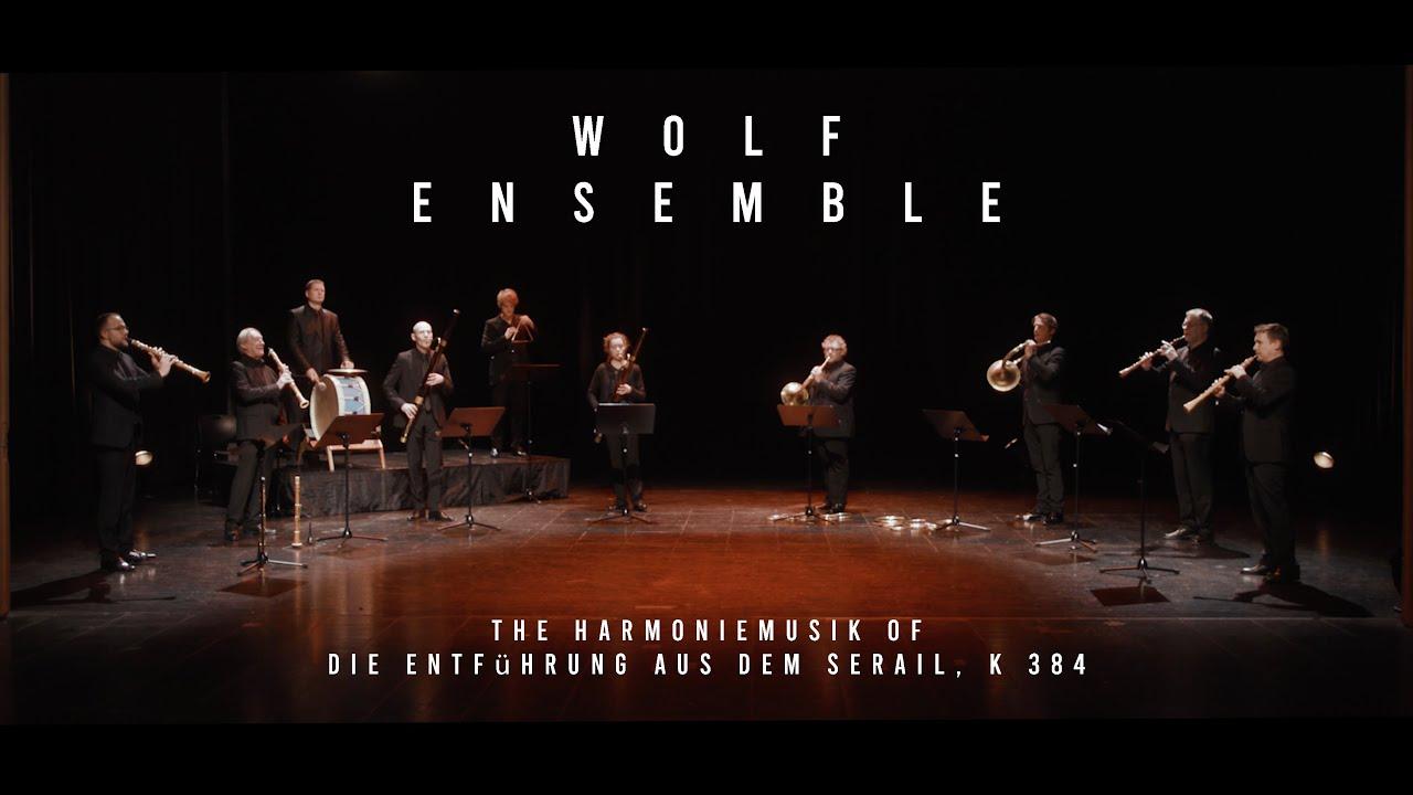 """WOLF ENSEMBLE -  ONLINE CONCERT """"The Harmoniemusik of Die Entführung aus dem Serail, K 384"""""""