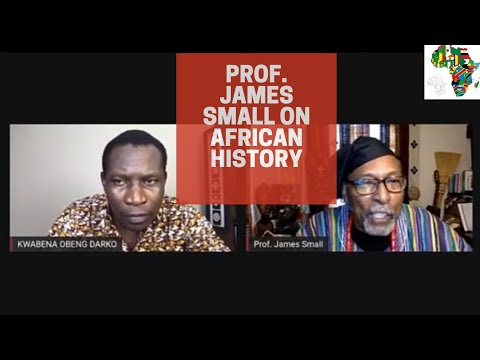 Prof. James Small: On African History & Identity