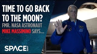 Time to Go Back to the Moon? Fmr. NASA Astronaut's Thoughts