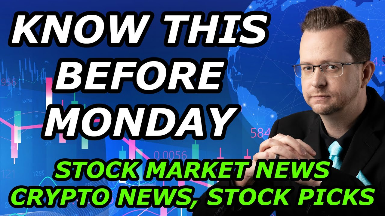 KNOW THIS BEFORE MONDAY! - Stock Market News, Crypto News, and Stock Picks for Monday, July 26, 2021