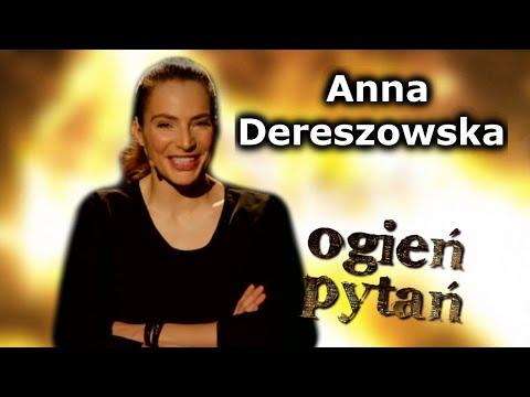 Anna Dereszowska - Ogień Pytań