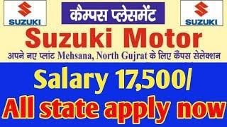 Suzuki motor Gujarat requirements 2019//MARUTI SUZUKI CAMPUS 2019//ASITIJOB