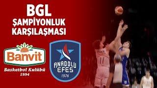 Gambar cover BGL Dörtlü Final Şampiyonluk Maçı | Banvit 91-68 Anadolu Efes