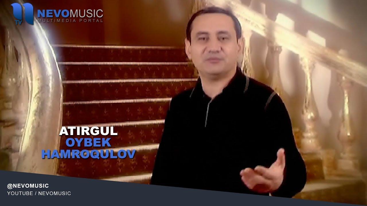 Oybek Hamroqulov - Atirgul | Ойбек Хамрокулов - Атиргул