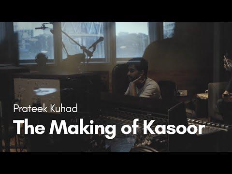 Prateek Kuhad - The Making of Kasoor