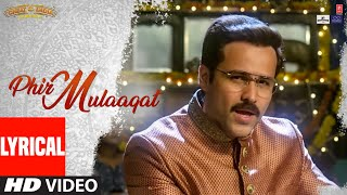 Lyrical: Phir Mulaaqat | WHY CHEAT INDIA | Emraan Hashmi Shreya D | Jubin Nautiyal Kunaal Rangon