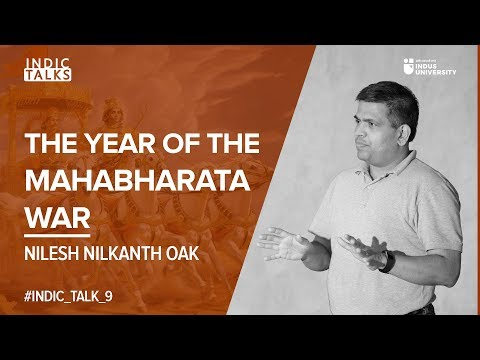 The Year Of The Mahabharata War - Nilesh Nilkanth Oak - #IndicTalks