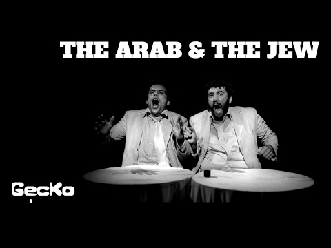 The Arab & The Jew | Full Show | Gecko