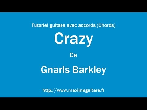 Crazy Gnarls Barkley Tutoriel Guitare Avec Accords Chords