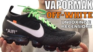 NIKE VAPORMAX X OFF WHITE + ON FEET || Unboxing e Recensione