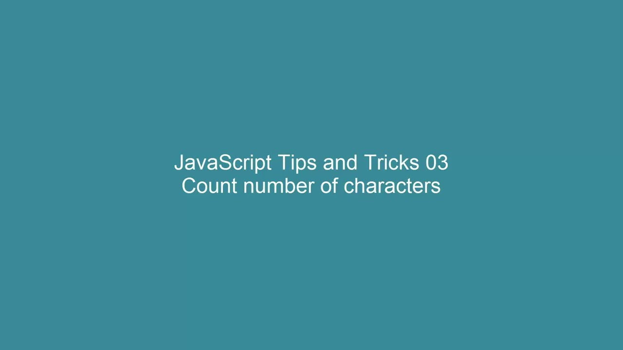 JavaScript Tips and Tricks 03 - Count number of characters