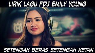 Download lagu Lirik Lagu Fdj Emily Young - Setengah Beras Setengah Ketan.