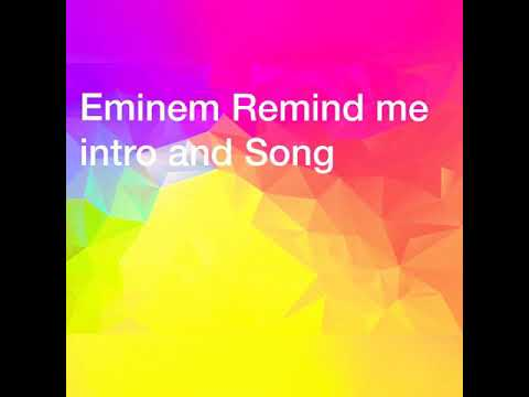 Eminem-Remind Me intro and Song LOUD!!!