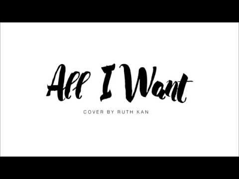 All I Want - Cover by Ruth Kan