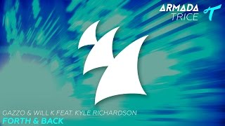 Gazzo & Will K feat. Kyle Richardson - Forth & Back (Original Mix)