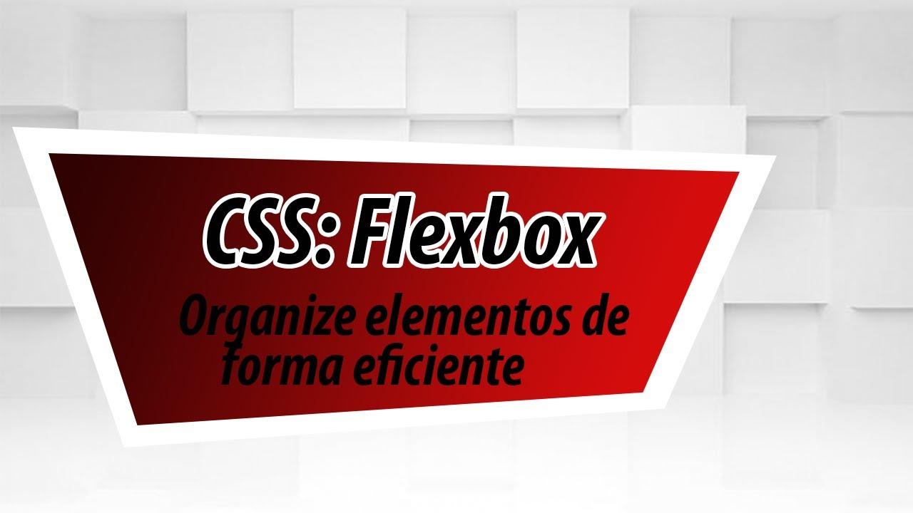 CSS3 Flexbox: Funcionamento e propriedades do flexbox no CSS3