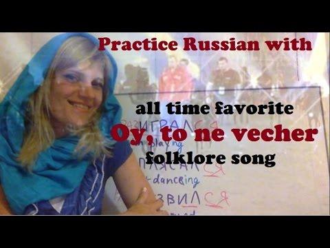 Oy to ne vecher - Practice Russian