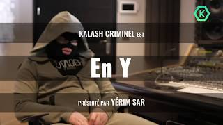 EN Y #1 - Kalash Criminel (interview)