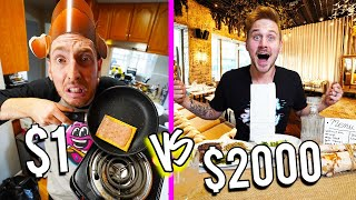 $1 VS $2,000 RESTAURANTS! *BUDGET CHALLENGE*