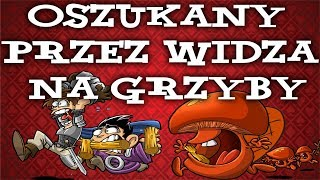 WIDZ WYŁUDZIŁ GRZYBY!- SHAKES AND FIDGET #21
