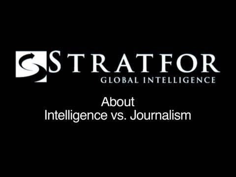 About STRATFOR: Intelligence vs. Journalism