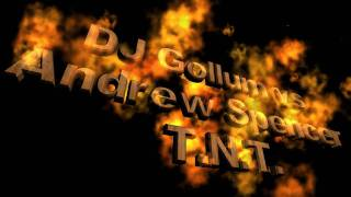 DJ Gollum vs Andrew Spencer - T.N.T. (DJ Gollum Club Mix)