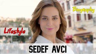 Sedef Avci Turkish Actress Biography & Lifestyle