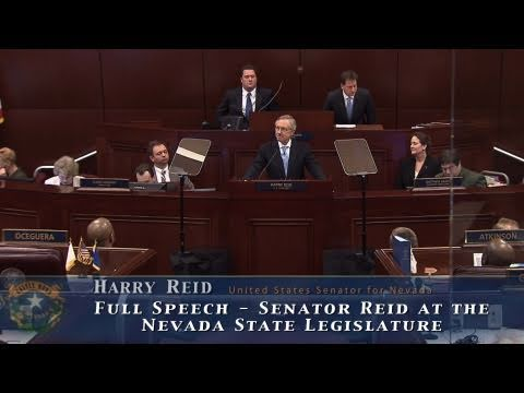 Full Speech - Senator Reid at the Nevada State Legislature