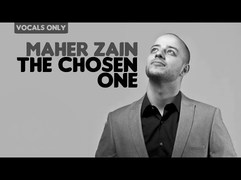 Maher Zain - The Chosen One  | Vocals Only (No Music)