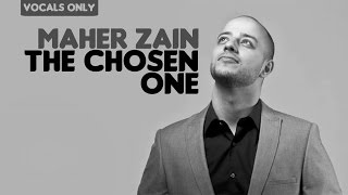 Maher Zain - The Chosen One (Lyric Video) | Vocals Only (No Music)
