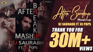 After Break Up Mashup Dj Saurabh Ft. Dj Pop's