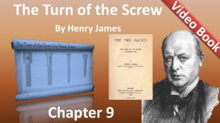 Chapter 09 - The Turn of the Screw by Henry James