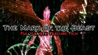 The Mark of the Beast - Full Length Feature Film