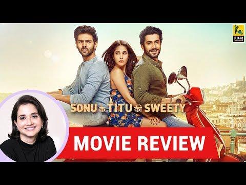 Anupama Chopra's Movie Review of Sonu Ke Titu Ki Sweety | Luv Ranjan