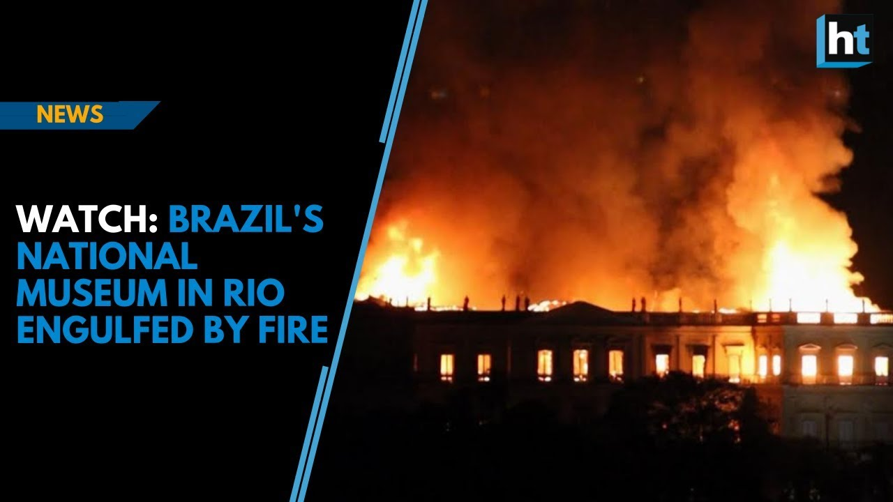 Watch: Brazil's National Museum in Rio engulfed by fire