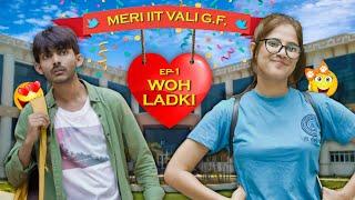 Ep (-1) Woh IIT ki Ladki || Meri IIT Vali G.f || Web Series || SwaggerSharma