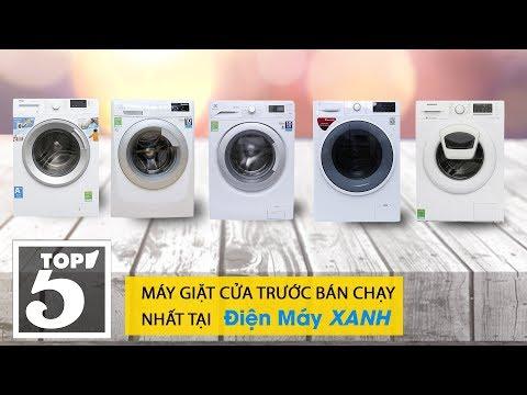 Top 5 Máy Giặt Cửa Trước Bán Chạy Nhất Điện Máy XANH 2018