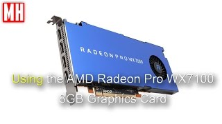 Using the AMD Radeon Pro WX7100 Graphics card ( vs GTX 1080 ) 3 of 3