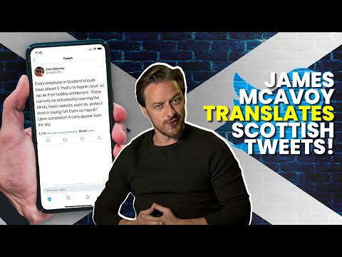 James McAvoy translates your Scottish tweets!