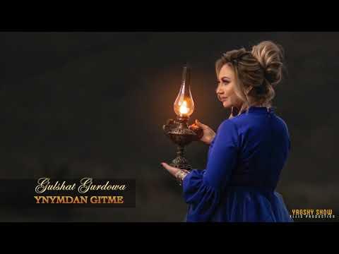 Gulshat Gurdowa-Yanymdan Gitme  (music version)