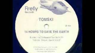 Tomski - 14 Hours To Save The Earth (Rebel Transcanner Mix)
