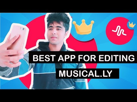BEST ANDROID APP FOR EDITING MUSICAL.LY ! HOW TO EDIT MUSICAL.LY TUTORIAL IN HINDI |