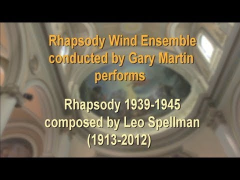 Rhapsody 1939 -1945 Composed by Leo Spellman. Arranged by Gary Martin