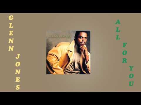 Glenn Jones - All For You & All For You Interlude 1990