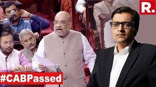 Historic CAB Legislation Passed | The Debate With Arnab Goswami
