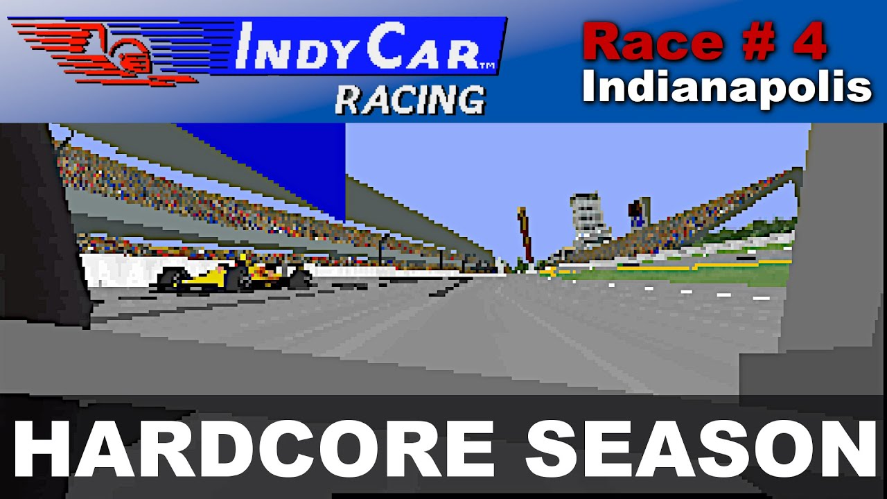 IndyCar Racing - Race #04 - Indianapolis 500 (Hardcore Season)