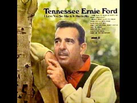 love you so much it hurts me by tennessee ernie ford on mono 1967. Cars Review. Best American Auto & Cars Review